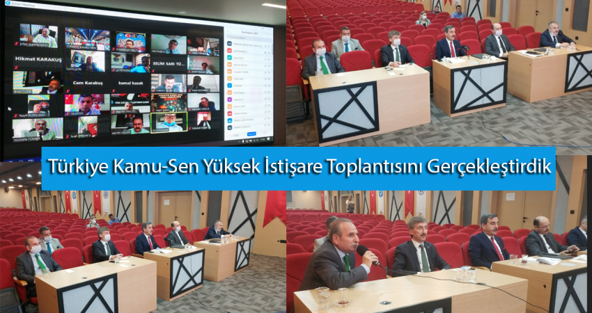 Türkiye Kamu-Sen Yüksek İstişare Toplantısı Gerçekleştirildi.