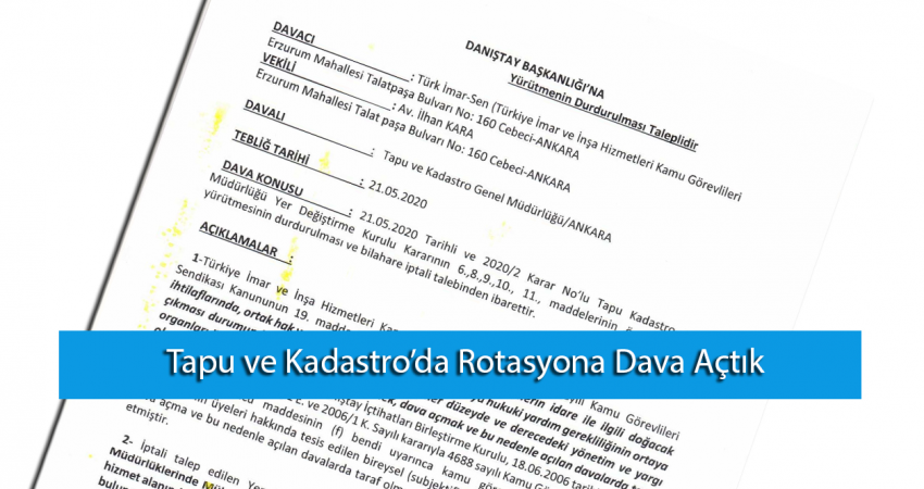 Tapu ve Kadastro'da Rotasyona Dava Açtık