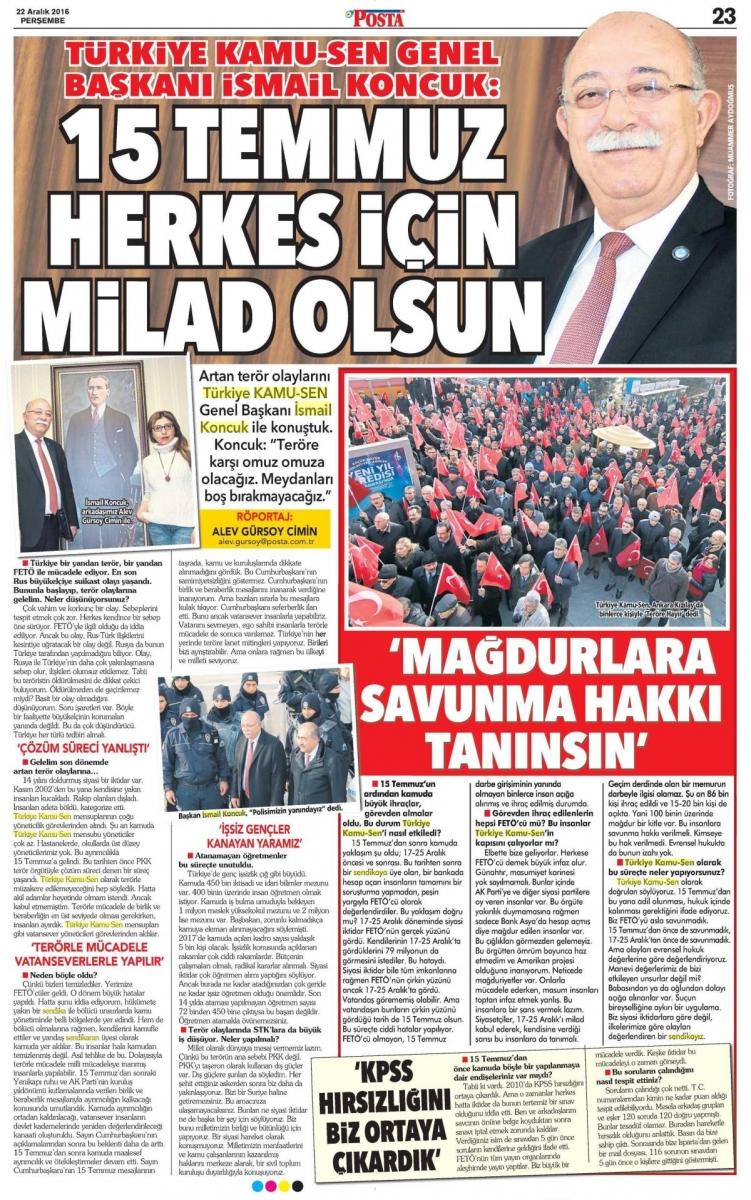 Türkiye Kamu-Sen Genel Başkanı İsmail Koncuk, Posta gazetesine verdiği tam sayfa röportajında, Türkiye ve çalışma hayatı gündemine ilişkin çarpıcı değerlendirmelerde bulundu.